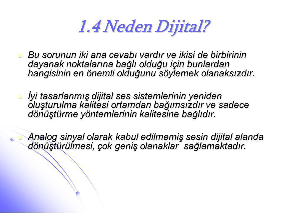 1.4 Neden Dijital