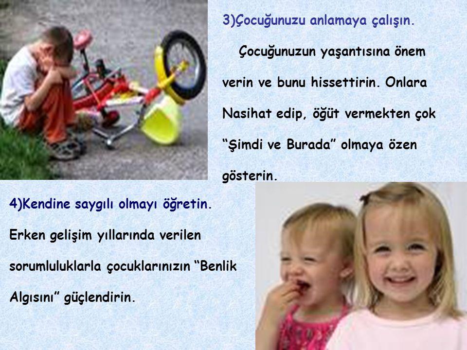 3)Çocuğunuzu anlamaya çalışın.