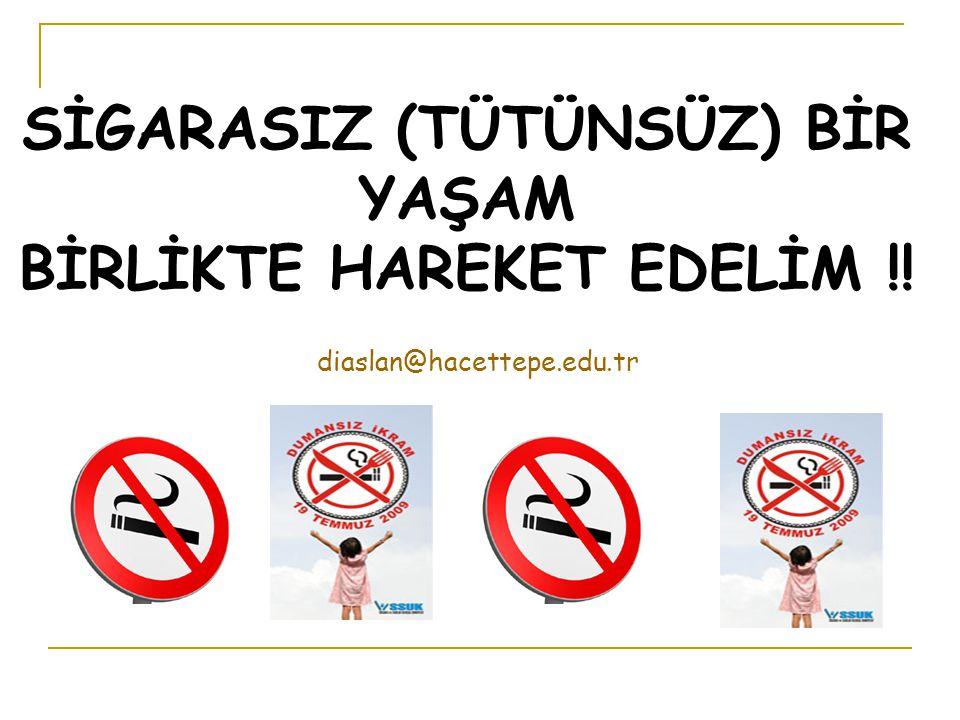 SİGARASIZ (TÜTÜNSÜZ) BİR YAŞAM BİRLİKTE HAREKET EDELİM !!