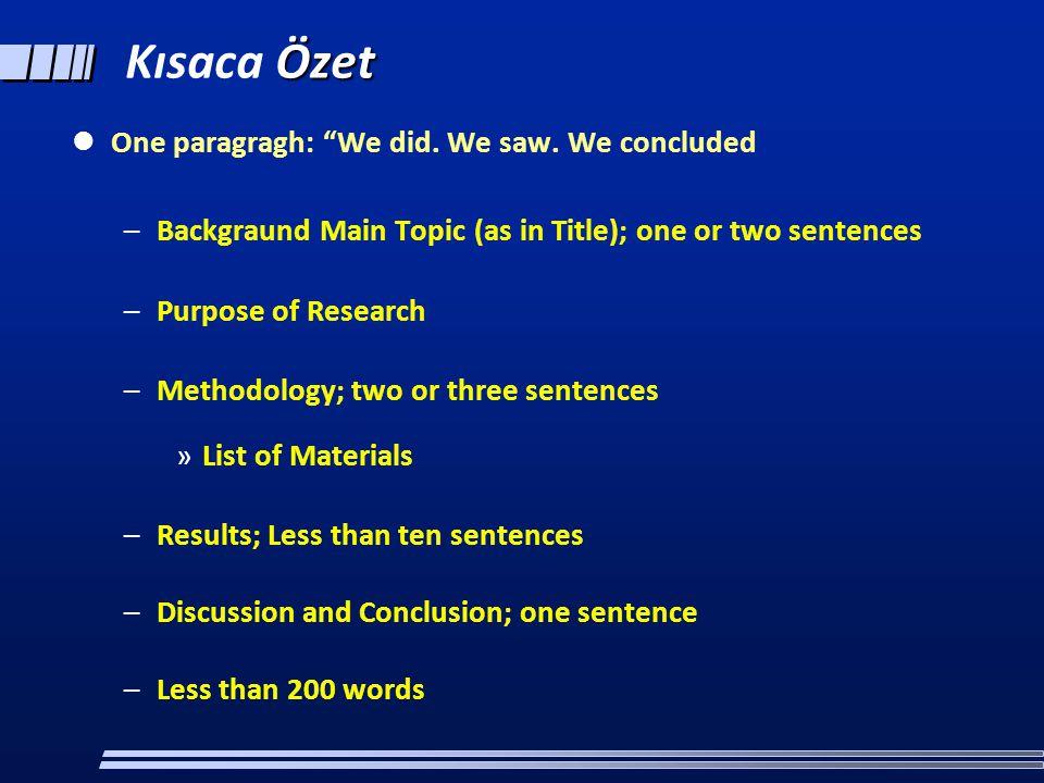 Kısaca Özet One paragragh: We did. We saw. We concluded