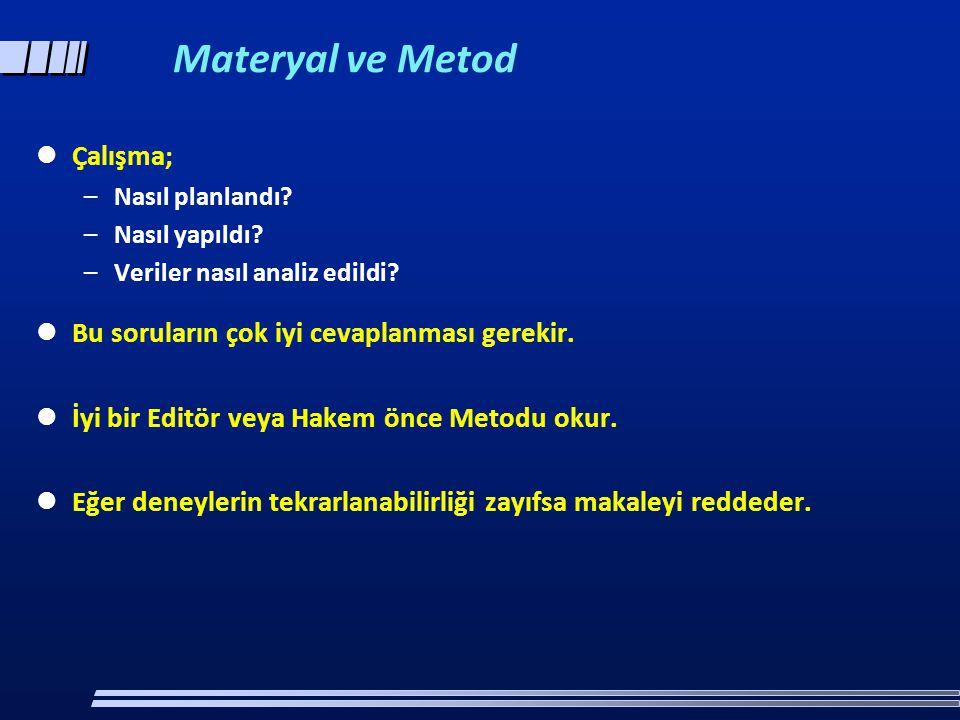 Materyal ve Metod Çalışma; Bu soruların çok iyi cevaplanması gerekir.