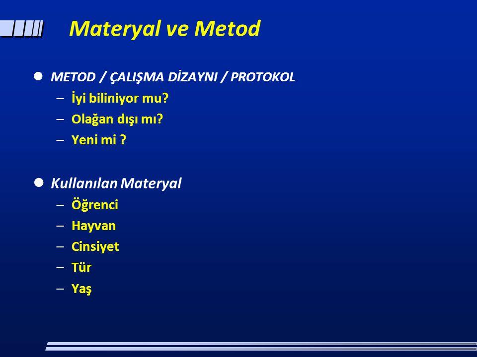Materyal ve Metod Kullanılan Materyal