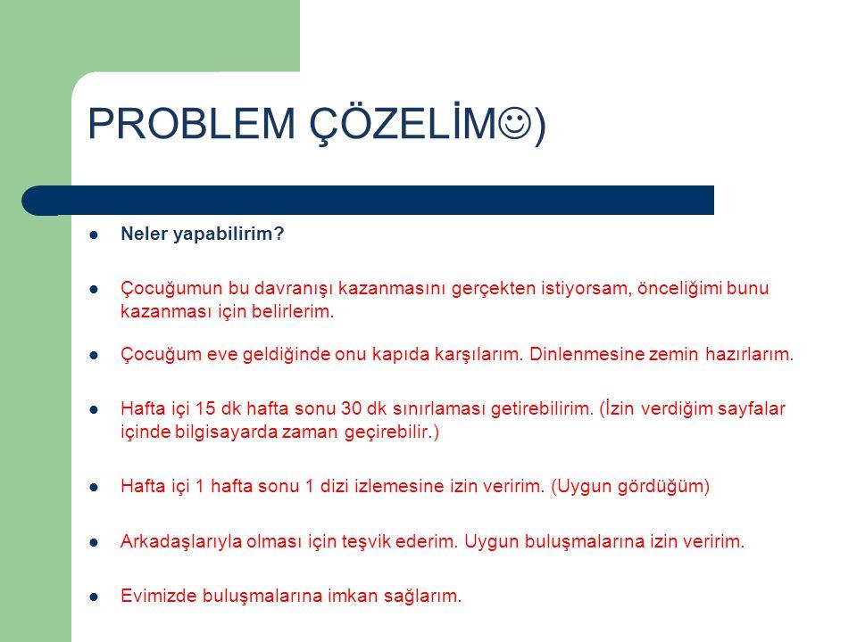 PROBLEM ÇÖZELİM) Neler yapabilirim