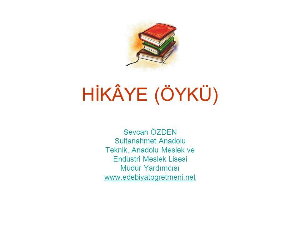 HİKÂYE (ÖYKÜ) Sevcan ÖZDEN Sultanahmet Anadolu