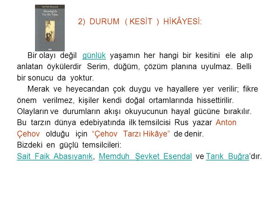 2) DURUM ( KESİT ) HİKÂYESİ: