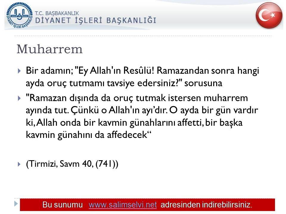 Muharrem Bir adamın; Ey Allah ın Resûlü! Ramazandan sonra hangi ayda oruç tutmamı tavsiye edersiniz sorusuna.