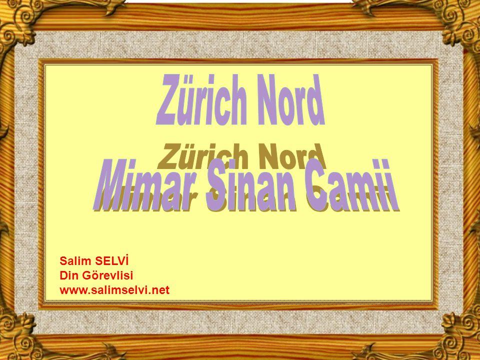Zürich Nord Mimar Sinan Camii Salim SELVİ Din Görevlisi