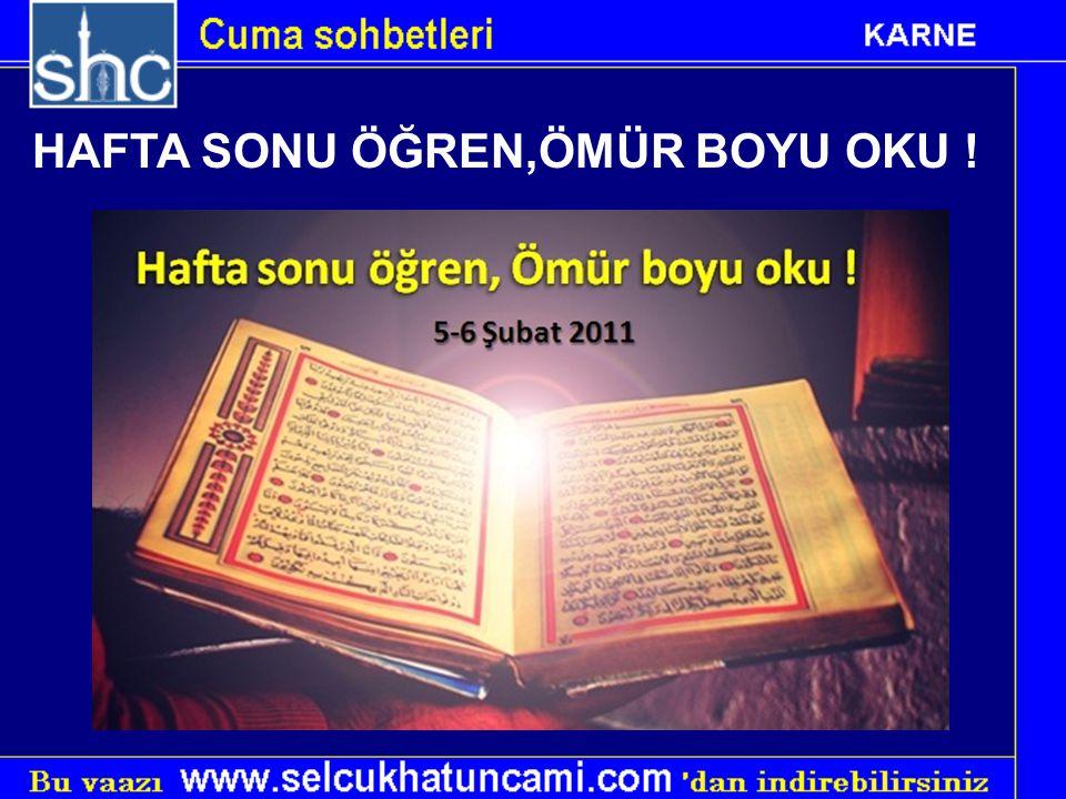 HAFTA SONU ÖĞREN,ÖMÜR BOYU OKU !