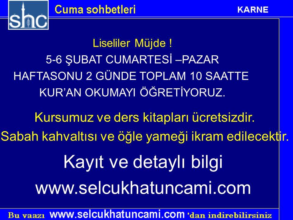 Kayıt ve detaylı bilgi www.selcukhatuncami.com