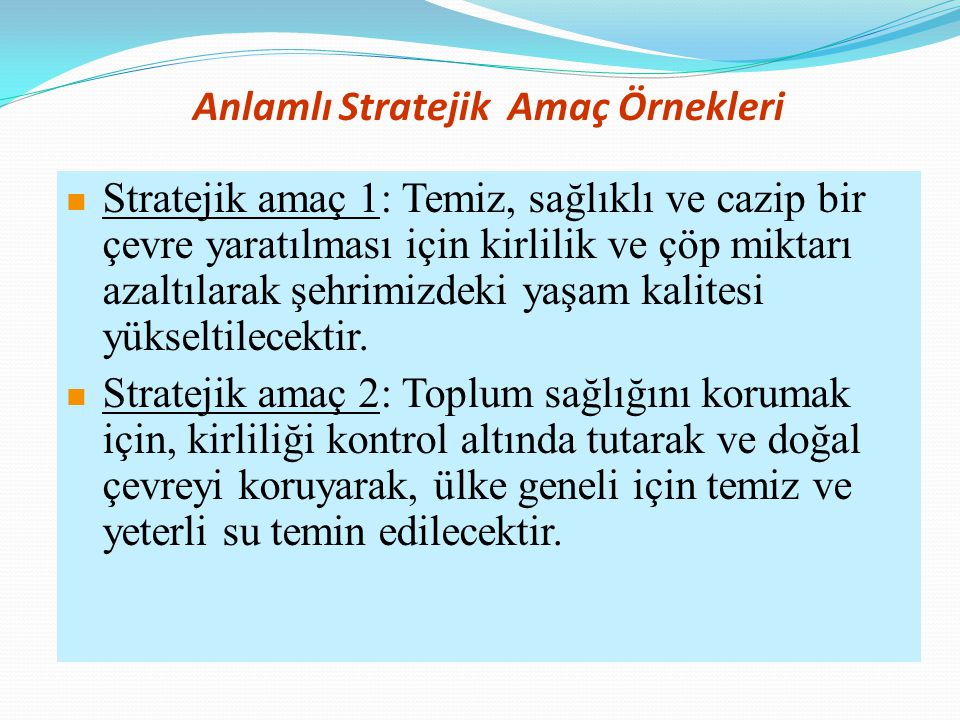 Anlamlı Stratejik Amaç Örnekleri