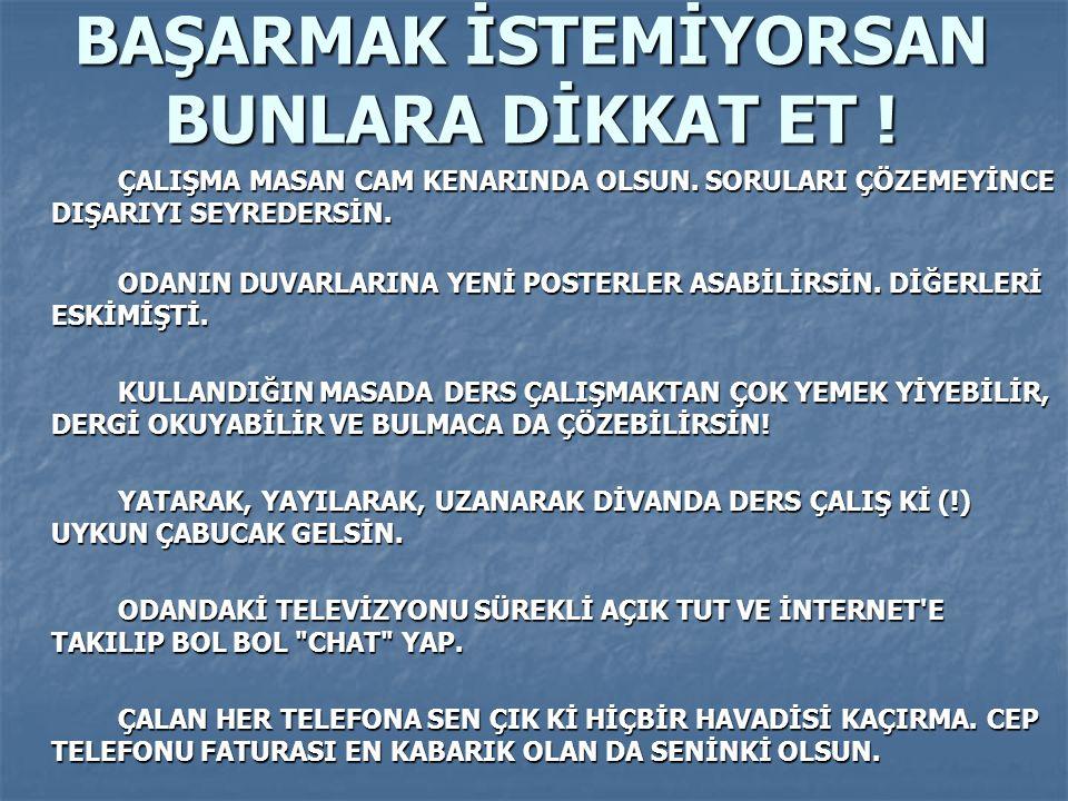 BAŞARMAK İSTEMİYORSAN BUNLARA DİKKAT ET !
