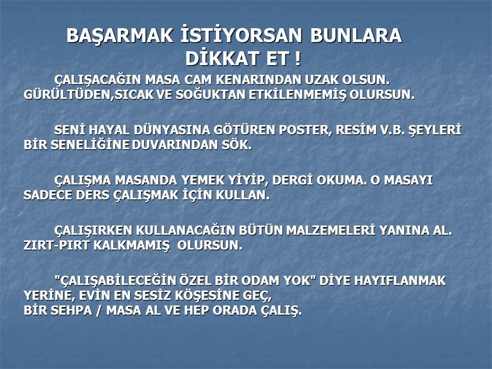 BAŞARMAK İSTİYORSAN BUNLARA DİKKAT ET !