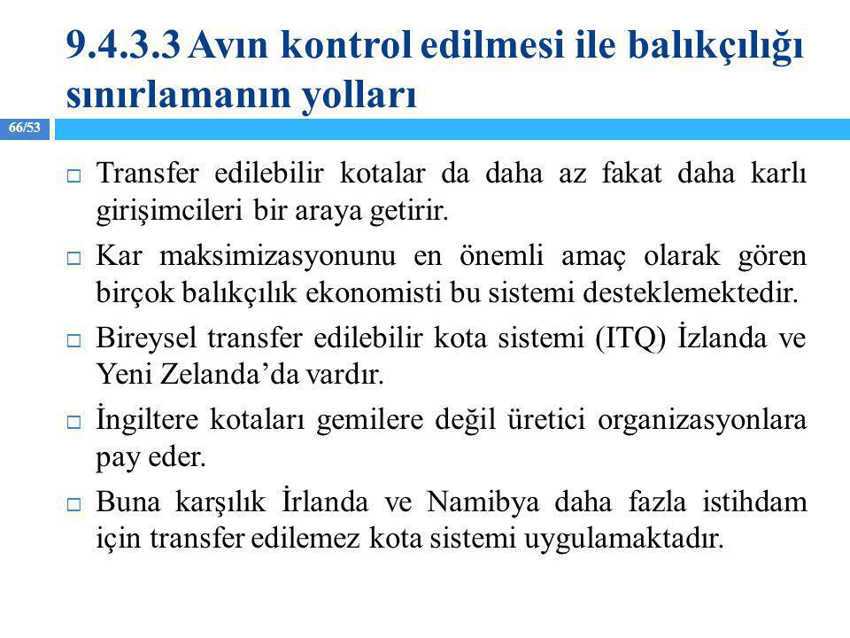 9.4.3.3 Avın kontrol edilmesi ile balıkçılığı sınırlamanın yolları