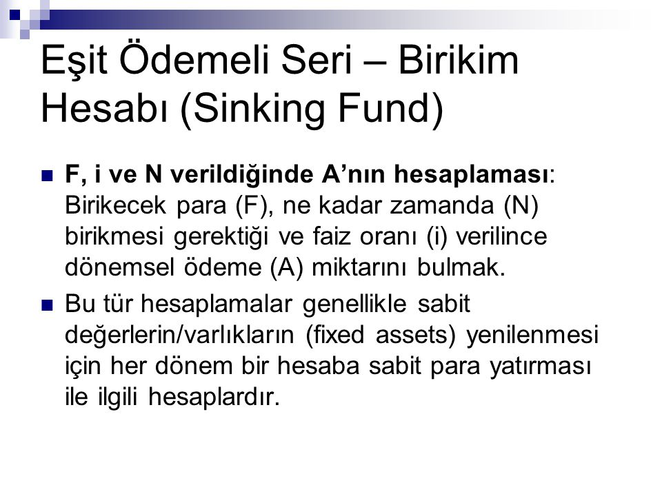 Eşit Ödemeli Seri – Birikim Hesabı (Sinking Fund)