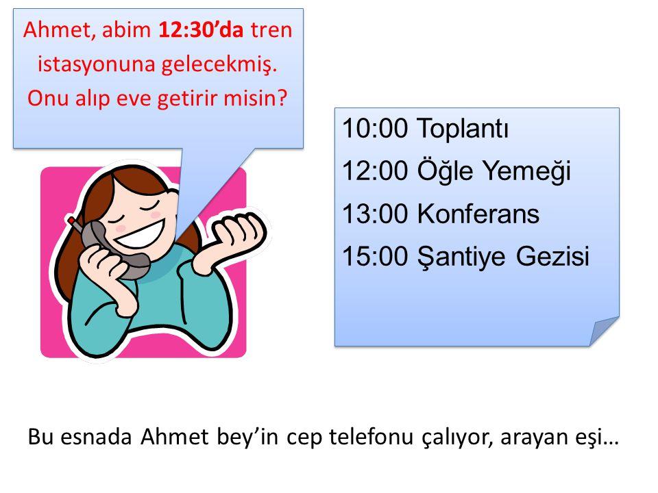 10:00 Toplantı 12:00 Öğle Yemeği 13:00 Konferans 15:00 Şantiye Gezisi