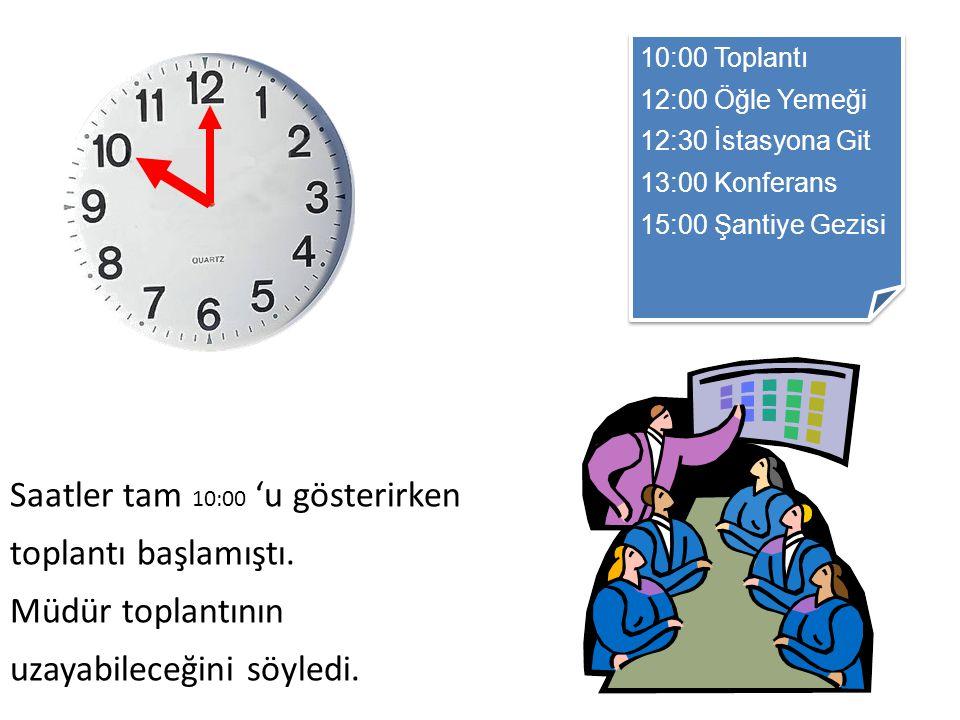 Saatler tam 10:00 'u gösterirken toplantı başlamıştı.