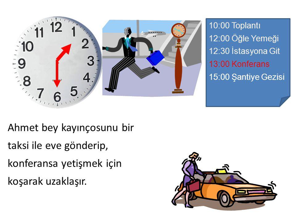 10:00 Toplantı 12:00 Öğle Yemeği. 12:30 İstasyona Git. 13:00 Konferans. 15:00 Şantiye Gezisi.