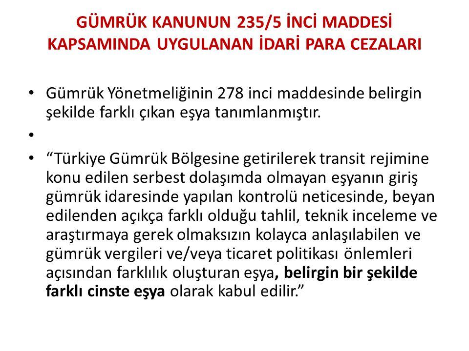 GÜMRÜK KANUNUN 235/5 İNCİ MADDESİ KAPSAMINDA UYGULANAN İDARİ PARA CEZALARI