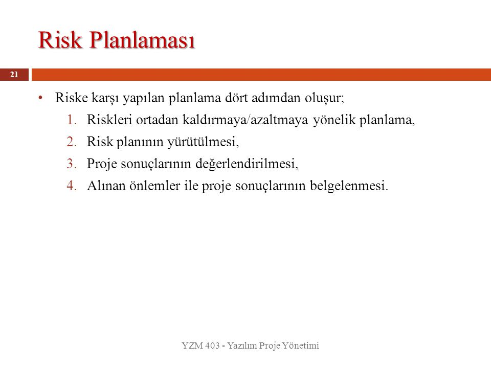 Risk Planlaması Riske karşı yapılan planlama dört adımdan oluşur;