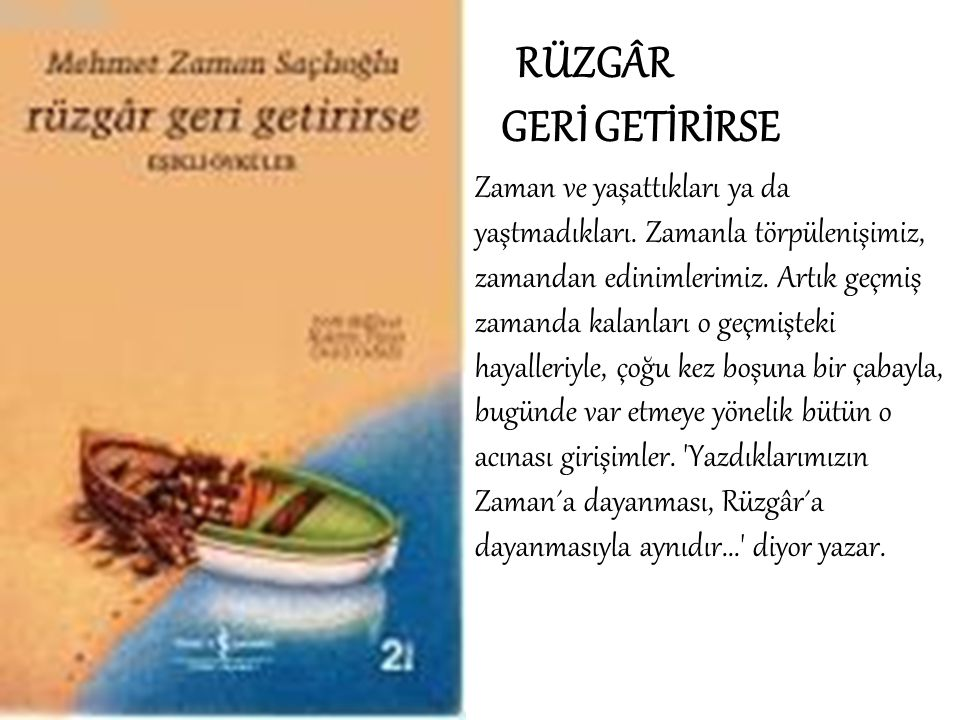 RÜZGÂR GERİ GETİRİRSE