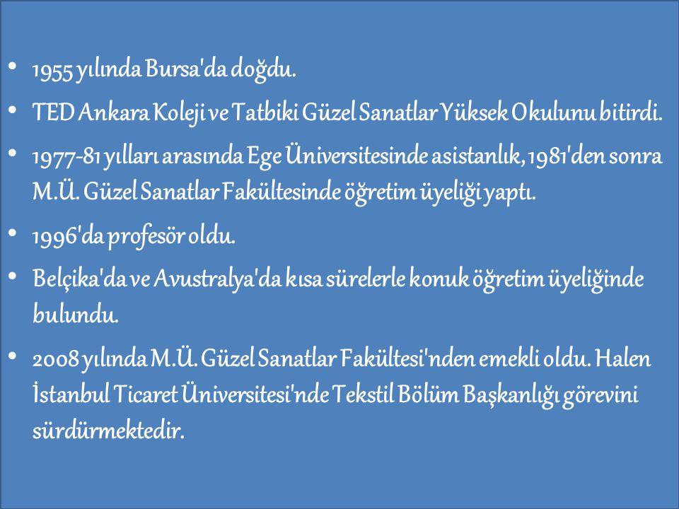 1955 yılında Bursa da doğdu. TED Ankara Koleji ve Tatbiki Güzel Sanatlar Yüksek Okulunu bitirdi.