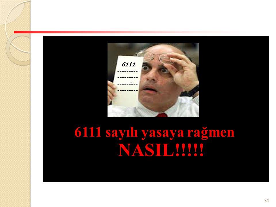 6111 sayılı yasaya rağmen NASIL!!!!!