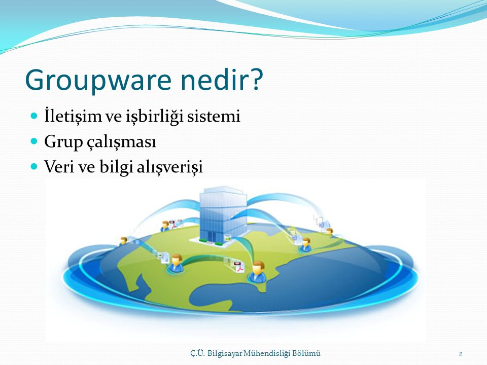 Groupware nedir İletişim ve işbirliği sistemi Grup çalışması