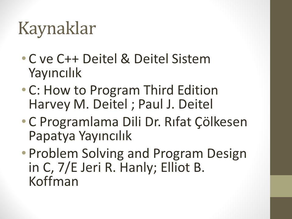 Kaynaklar C ve C++ Deitel & Deitel Sistem Yayıncılık