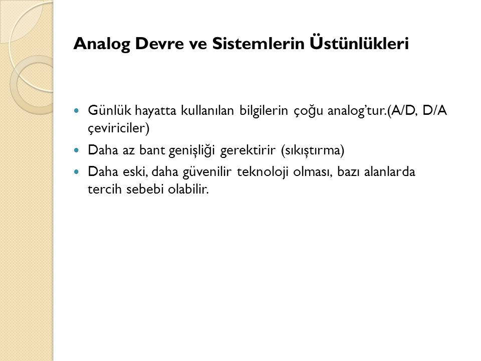 Analog Devre ve Sistemlerin Üstünlükleri