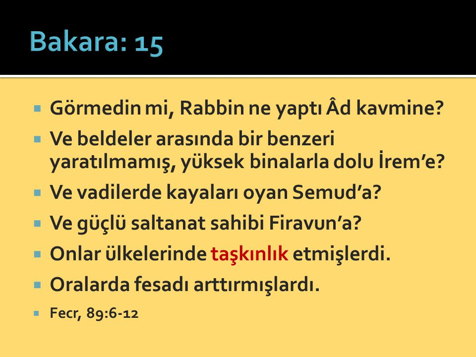 Bakara: 15 Görmedin mi, Rabbin ne yaptı Âd kavmine