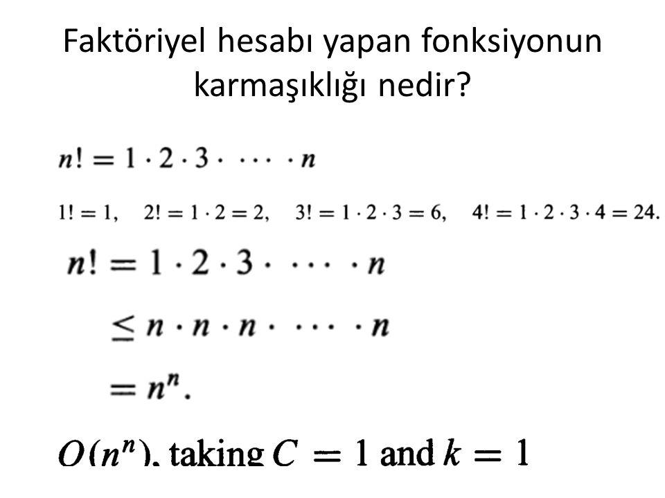 Faktöriyel hesabı yapan fonksiyonun karmaşıklığı nedir