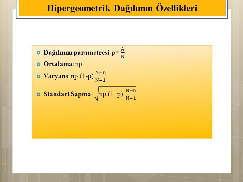 Hipergeometrik Dağılımın Özellikleri