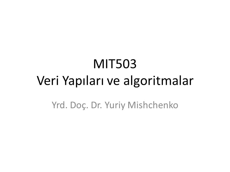 MIT503 Veri Yapıları ve algoritmalar