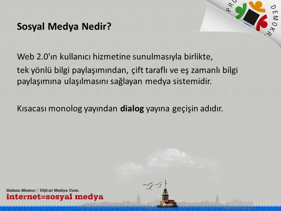 Sosyal Medya Nedir Web 2.0 ın kullanıcı hizmetine sunulmasıyla birlikte,