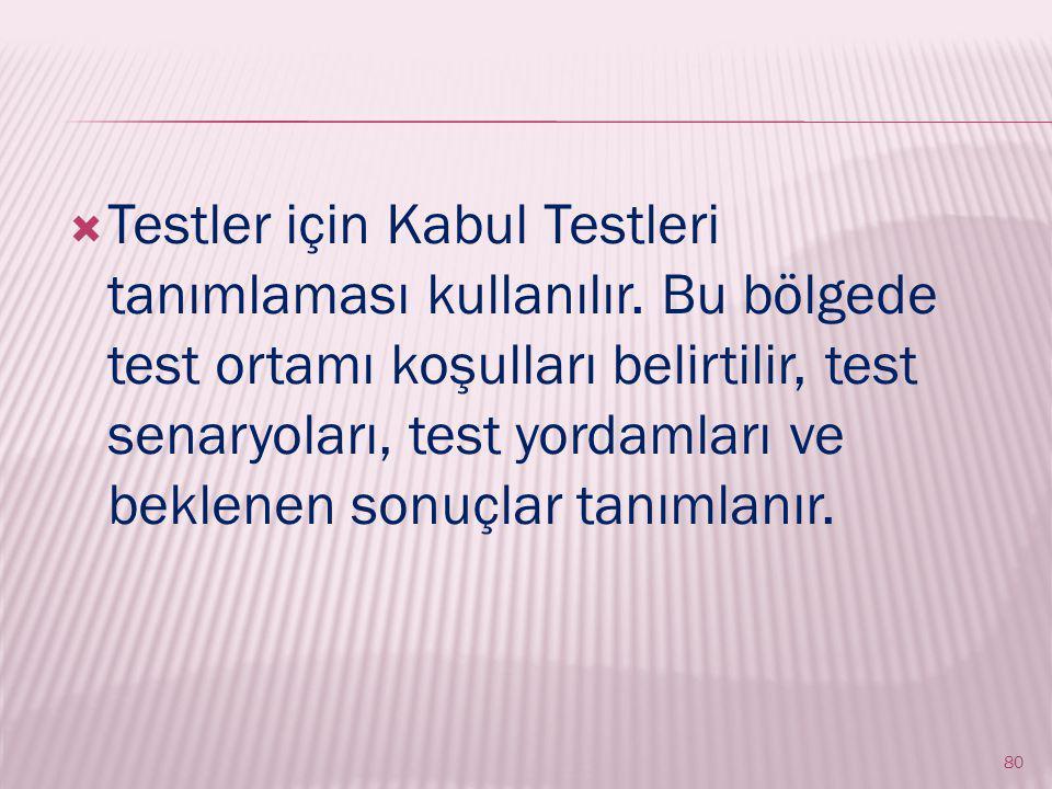 Testler için Kabul Testleri tanımlaması kullanılır
