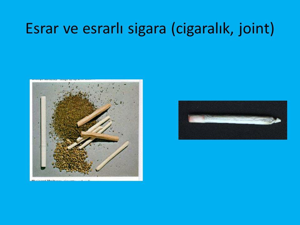 Esrar ve esrarlı sigara (cigaralık, joint)