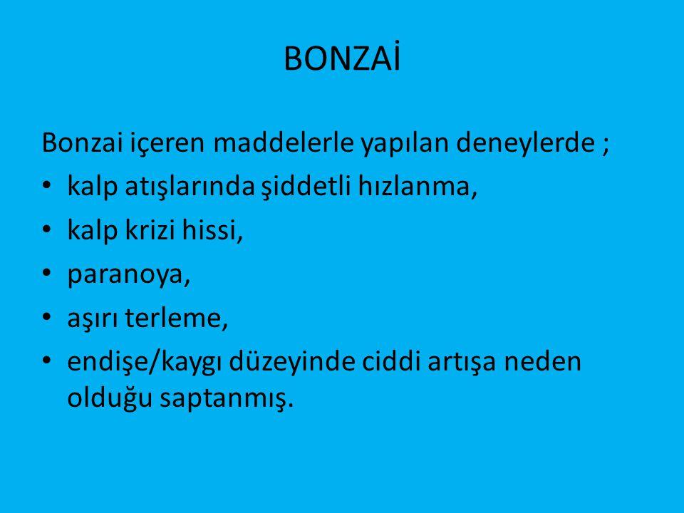 BONZAİ Bonzai içeren maddelerle yapılan deneylerde ;