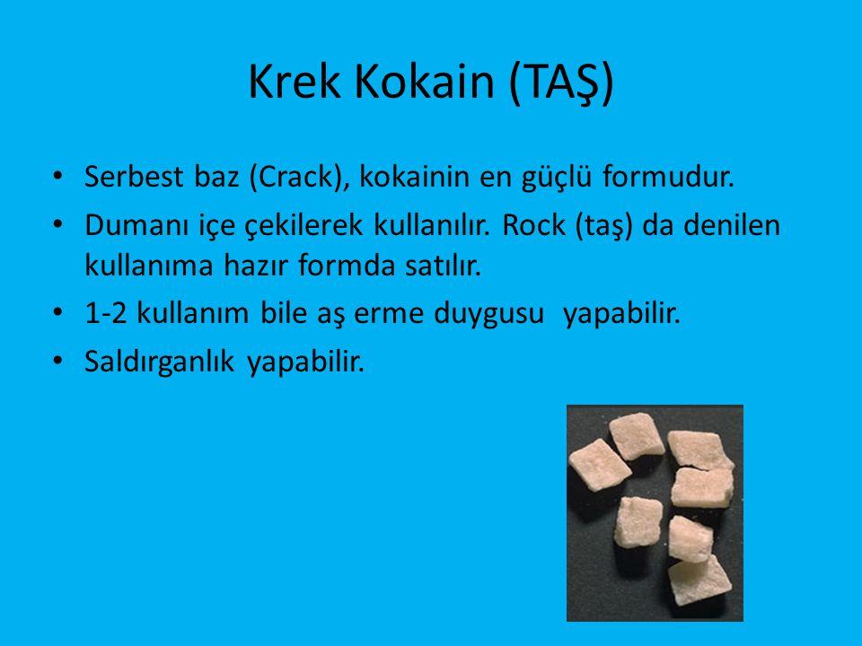 Krek Kokain (TAŞ) Serbest baz (Crack), kokainin en güçlü formudur.