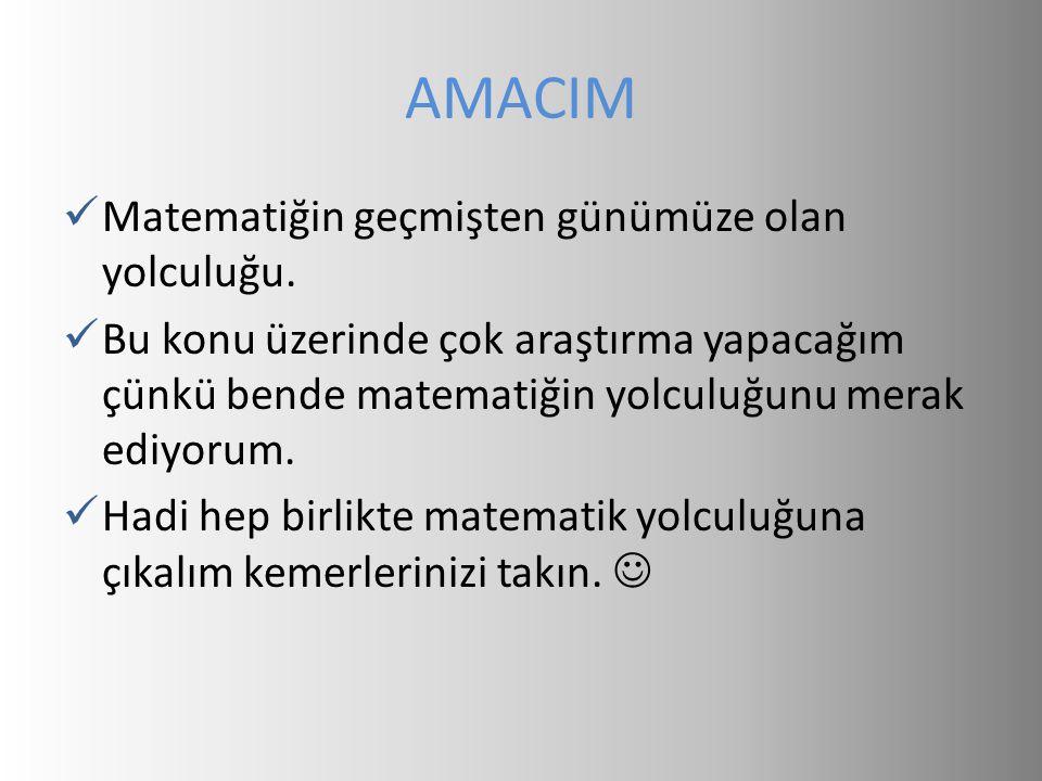 AMACIM Matematiğin geçmişten günümüze olan yolculuğu.