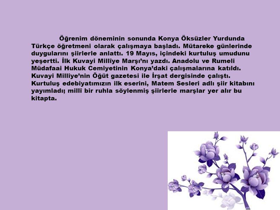 Öğrenim döneminin sonunda Konya Öksüzler Yurdunda Türkçe öğretmeni olarak çalışmaya başladı.