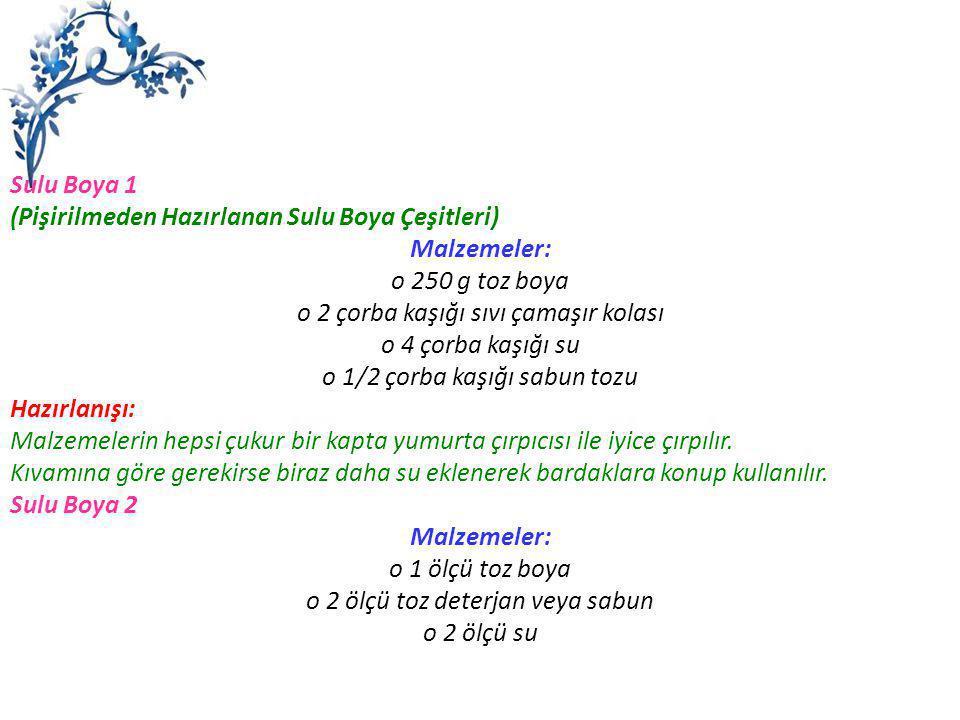 (Pişirilmeden Hazırlanan Sulu Boya Çeşitleri) Malzemeler: