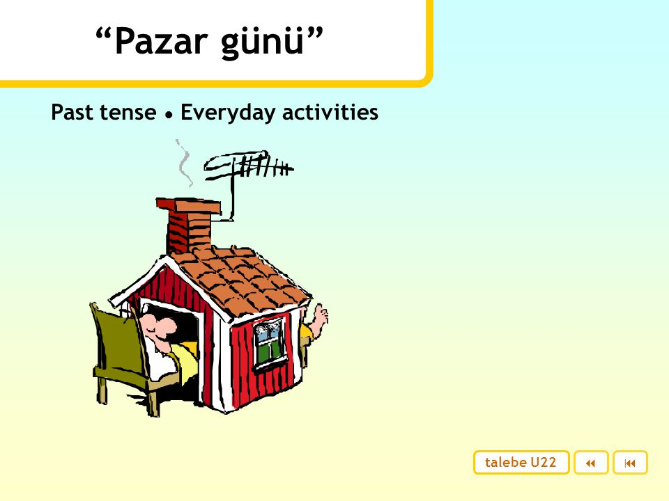Past tense ● Everyday activities