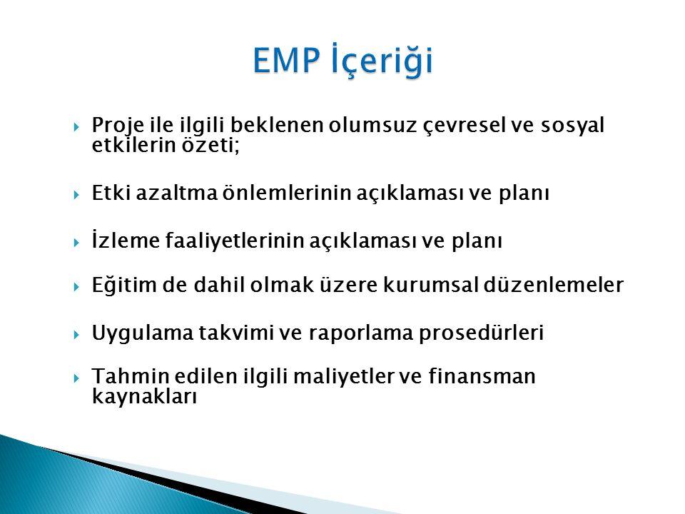 EMP İçeriği Proje ile ilgili beklenen olumsuz çevresel ve sosyal etkilerin özeti; Etki azaltma önlemlerinin açıklaması ve planı.
