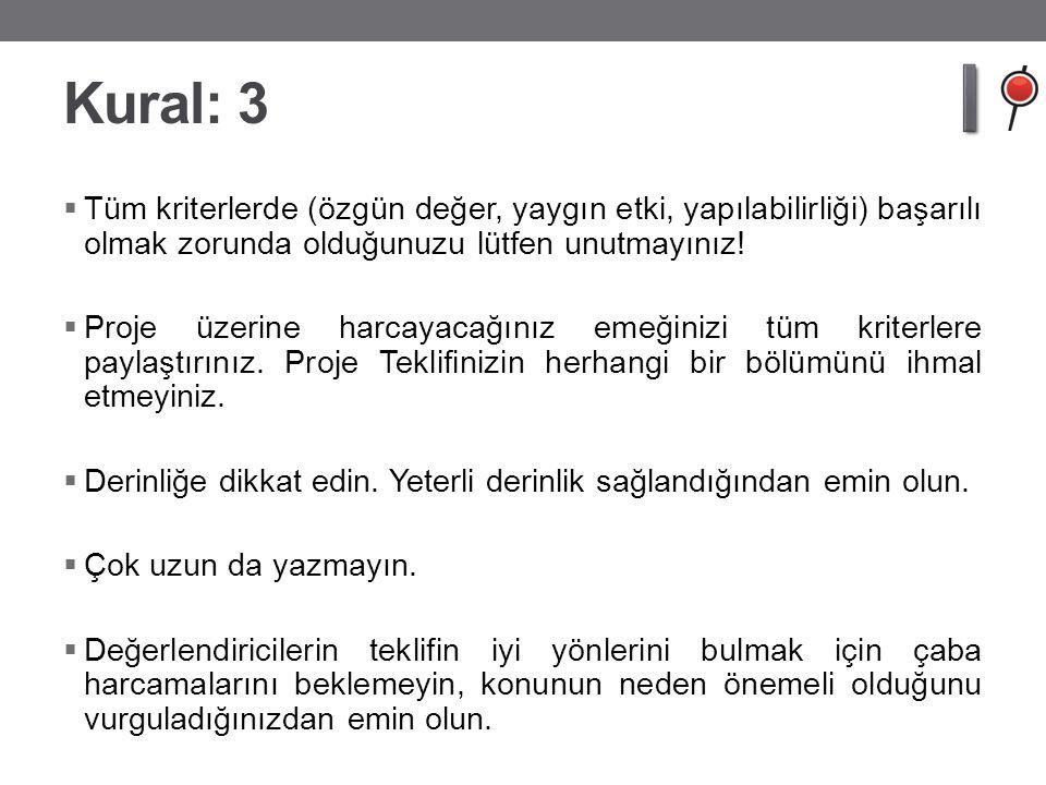 Kural: 3 Tüm kriterlerde (özgün değer, yaygın etki, yapılabilirliği) başarılı olmak zorunda olduğunuzu lütfen unutmayınız!