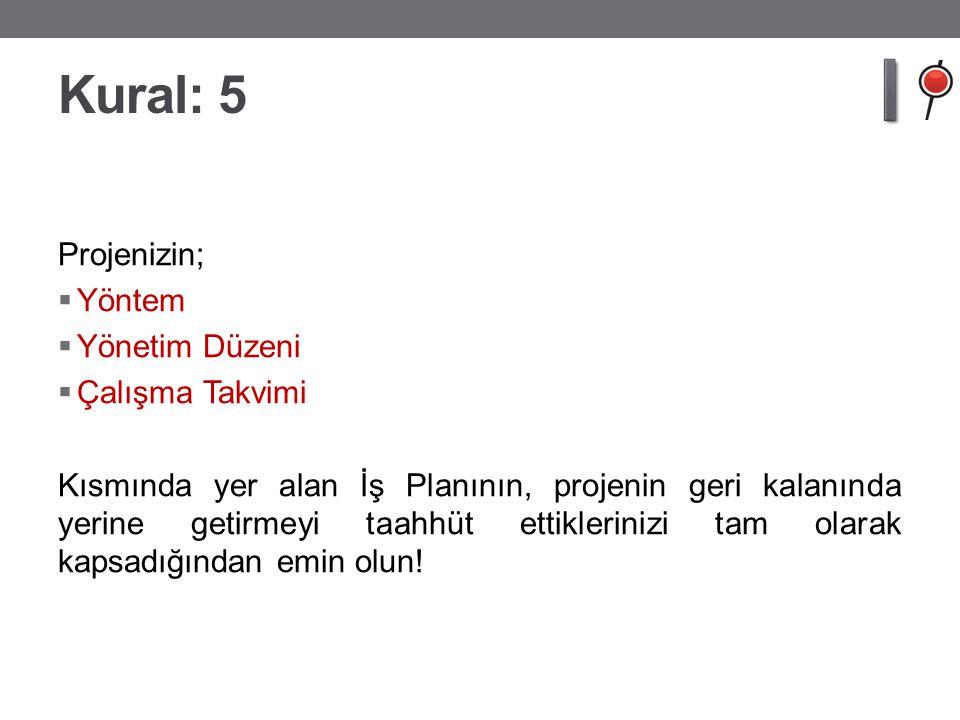Kural: 5 Projenizin; Yöntem Yönetim Düzeni Çalışma Takvimi