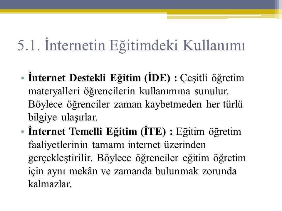 5.1. İnternetin Eğitimdeki Kullanımı