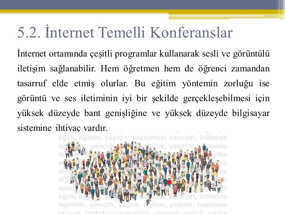 5.2. İnternet Temelli Konferanslar