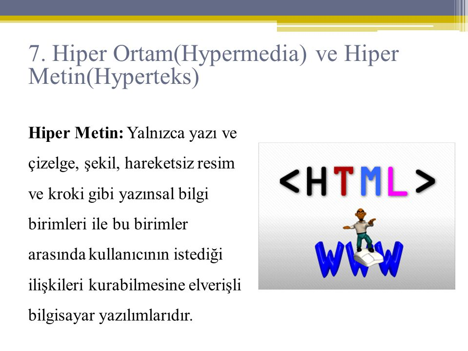 7. Hiper Ortam(Hypermedia) ve Hiper Metin(Hyperteks)