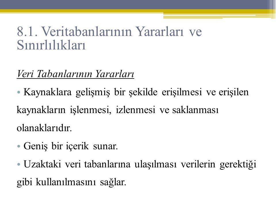8.1. Veritabanlarının Yararları ve Sınırlılıkları