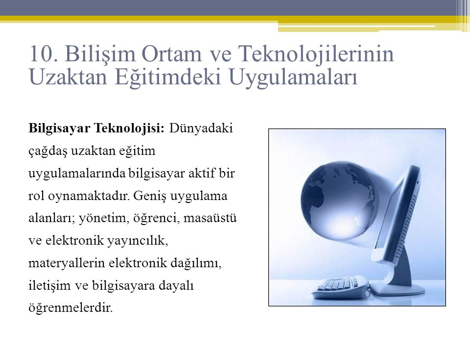 10. Bilişim Ortam ve Teknolojilerinin Uzaktan Eğitimdeki Uygulamaları